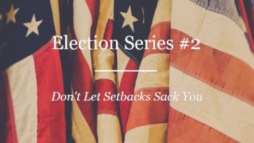 election series don't let setbacks sack you