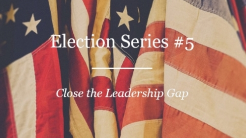 election series close the leadership gap